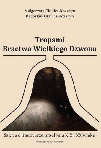 Tropami_Bractwa_Wielkiego_Dzwonu._Szkice_o_literaturze_przelomu_XIX_i_XX_wieku