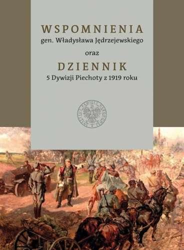 Wspomnienia_gen._Wladyslawa_Jedrzejewskiego_oraz_Dziennik_5_Dywizji_Piechoty_z_1919_roku