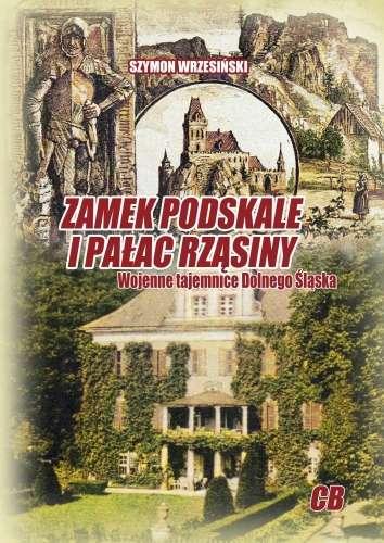 Zamek_Podskale_i_palac_Rzasiny._Wojenne_tajemnice_Dolnego_Slaska