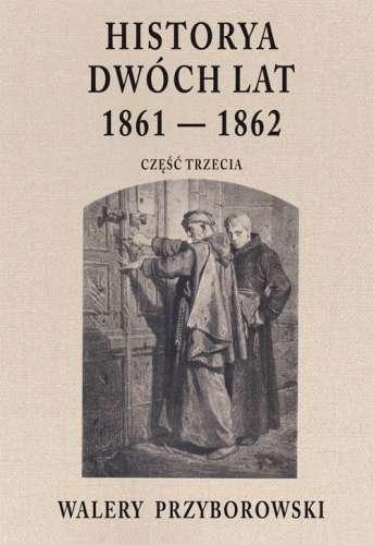 Historya_dwoch_lat_1861_1862._Czesc_3