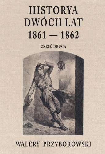 Historya_dwoch_lat_1861_1862._Czesc_2