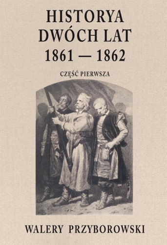 Historya_dwoch_lat_1861_1862._Czesc_1