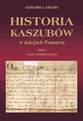 Historia_Kaszubow_w_dziejach_Pomorza__t._1__Czasy_sredniowieczne