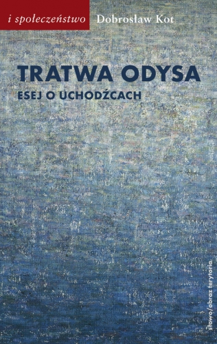 Tratwa_Odysa._Esej_o_uchodzcach
