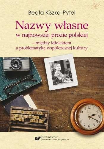 Nazwy_wlasne_w_najnowszej_prozie_polskiej_miedzy_idiolektem_a_problematyka_wspolczesnej_kultury