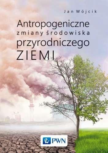 Antropogeniczne_zmiany_srodowiska_przyrodniczego_Ziemi