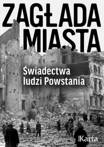 Zaglada_miasta._Swiadectwa_ludzi_Powstania