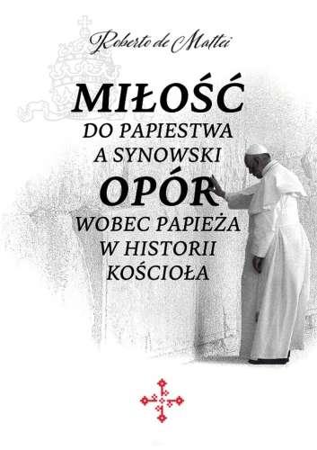Milosc_do_papiestwa_a_synowski_opor_wobec_papieza_w_historii_Kosciola