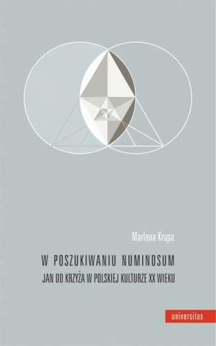 W_poszukiwaniu_numinosum._Jan_od_Krzyza_w_polskiej_literaturze_XX_wieku
