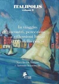 Italipolis__vol._2__In_viaggio__incontri__percezioni_e_riflessioni_lungo_il_filo_della_poiesi