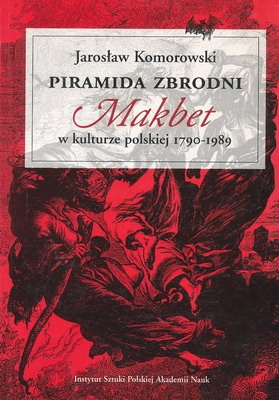 Piramida_zbrodni._Makbet_w_kulturze_polskiej_1790_1989