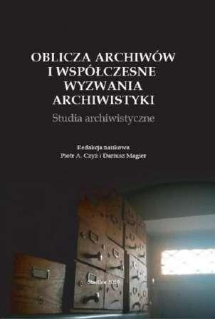 Oblicza_archiwow_i_wspolczesne_wyzwania_archiwistyki._Studia_archiwistyczne
