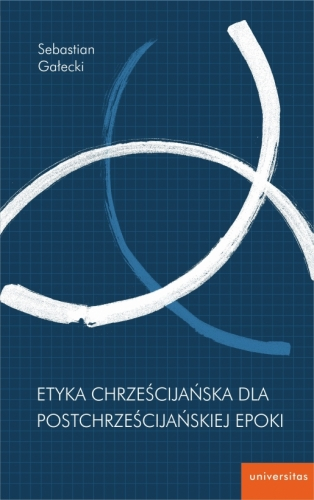 Etyka_chrzescijanska_dla_postchrzescijanskiej_epoki