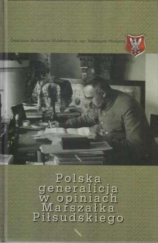 Polska_generalicja_w_opiniach_Marszalka_Pilsudskiego