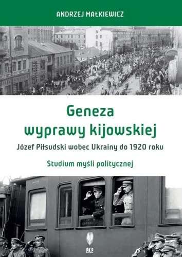 Geneza_wyprawy_kijowskiej._Jozef_Pilsudski_wobec_Ukrainy_do_1920_roku