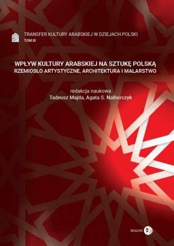 Transfer_kultury_arabskiej_w_dziejach_Polski___Wplyw_kultury_arabskiej_na_sztuke_polska