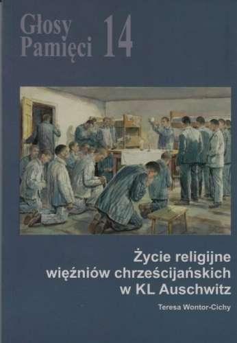 Glosy_Pamieci_14__Zycie_religijne_wiezniow_chrzescijanskich_w_KL_Auschwitz
