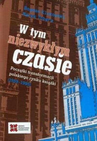 W_tym_niezwyklym_czasie._Poczatki_transformacji_polskiego_rynku_ksiazki__1989_1995_