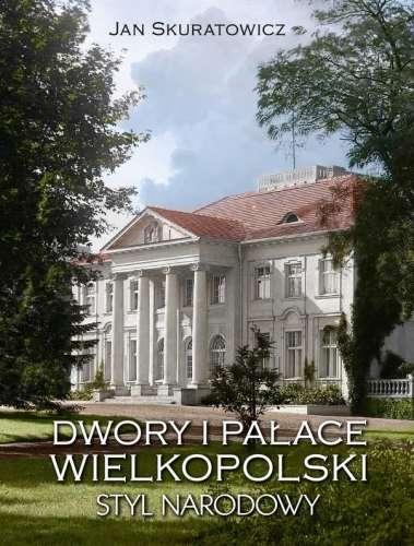 Dwory_i_palace_Wielkopolski._Styl_narodowy