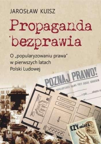 Propaganda_bezprawia._O__Popularyzowaniu_prawa__w_pierwszych_latach_Polski_Ludowej