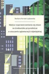 Wplyw_rozprzestrzeniania_sie_miast_na_srodowisko_przyrodnicze_w_otoczeniu_aglomeracji_trojmiejskiej