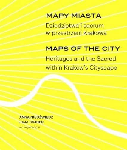 Mapy_miasta._Dziedzictwa_i_sacrum_w_przestrzeni_Krakowa
