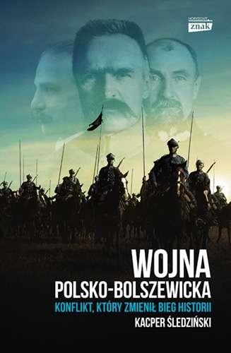 Wojna_polsko_bolszewicka._Konflikt__ktory_zmienil_bieg_historii
