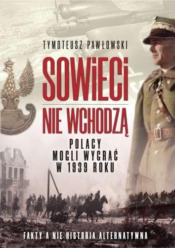 Sowieci_nie_wchodza._Polacy_mogli_wygrac_w_1939_roku