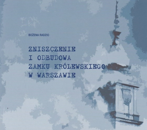 Zniszczenie_i_odbudowa_Zamku_Krolewskiego_w_Warszawie
