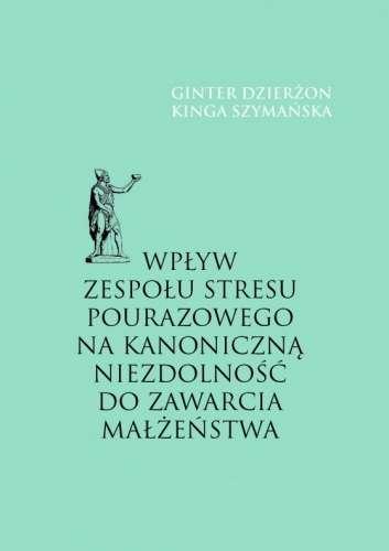 Wplyw_zespolu_stresu_pourazowego_na_kanoniczna_do_zawarcia_malzenstwa