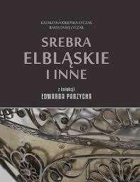 Srebra_elblaskie_i_inne_z_kolekcji_Edwarda_Parzycha