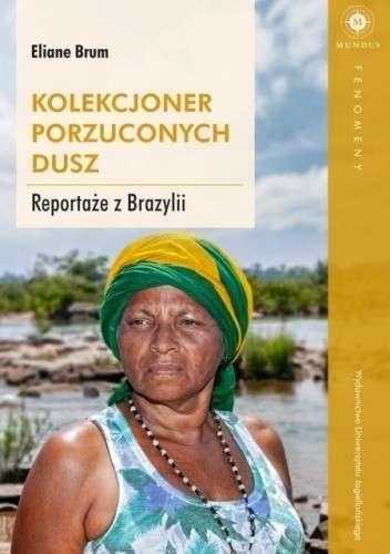Kolekcjoner_porzuconych_dusz._Reportaze_z_Brazylii