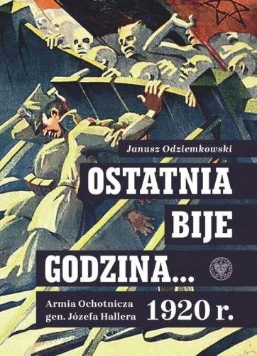 Ostatnia_bije_godzina..._1920_r._Armia_Ochotnicza_gen._Jozefa_Hallera