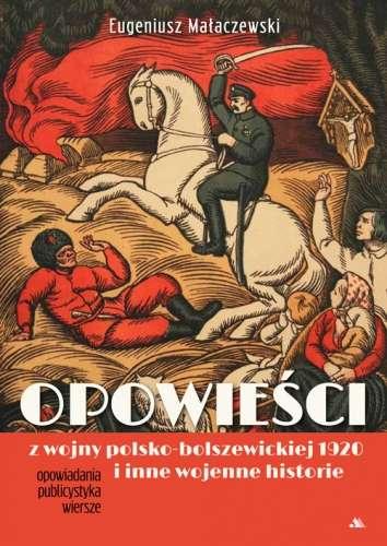 Opowiesci_z_wojny_polsko_bolszewickiej_1920_i_inne_wojenne_historie