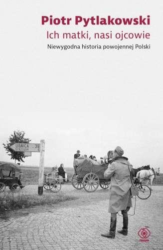 Ich_matki__nasi_ojcowie._Niewygodna_historia_powojennej_Polski