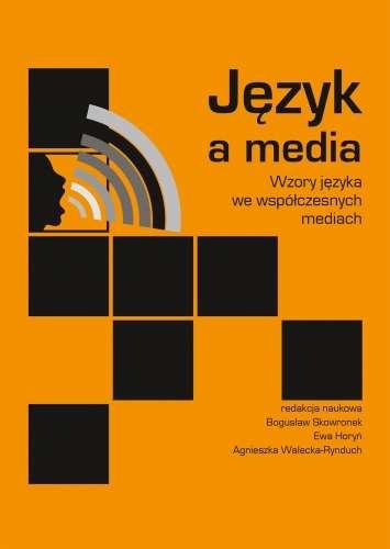 Jezyk_a_media._Perspektywy_i_zagrozenia_jezyka_we_wspolczesnych_mediach