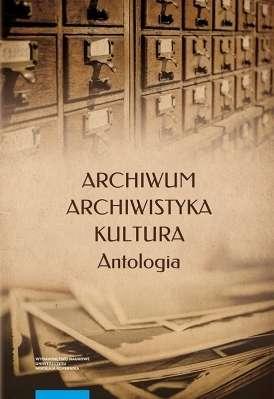 Archiwum._Archiwistyka._Kultura._Antologia