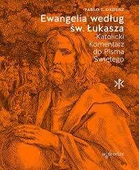 Ewangelia_wedlug_sw._Lukasza._Katolicki_Komentarz_do_Pisma_Swietego