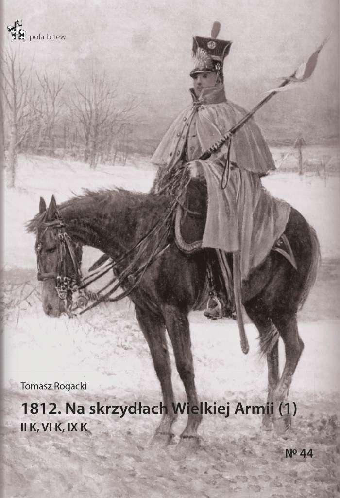 1812._Na_skrzydlach_Wielkiej_Armii__2_._VII_K__K_Schwarzenberga__Polacy__D._Durutte__oddzialy_marszow
