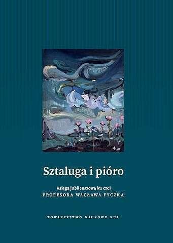 Sztaluga_i_pioro._Ksiega_jubileuszowa_ku_czci_Profesora_Waclawa_Pyczka