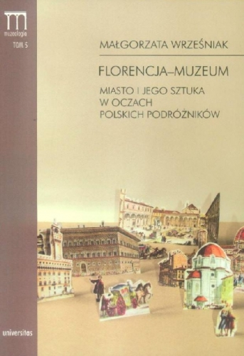 Florencja_Muzeum._Miasto_i_jego_sztuka_w_oczach_polskich_podroznikow