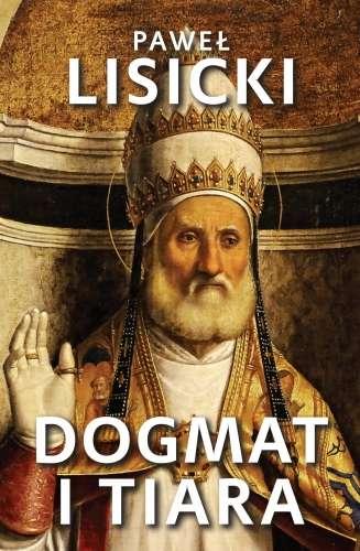 Dogmat_i_tiara._Esej_o_upadku_rzymskiego_katolicyzm