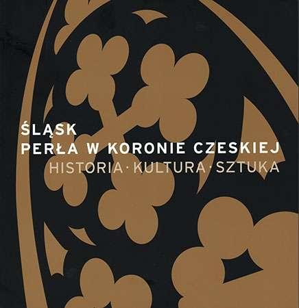 Slask___perla_w_koronie_czeskiej._Historia__kultura__sztuka