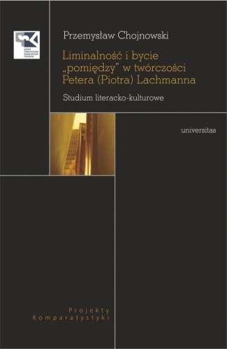 Liminalnosc_i_bycie__pomiedzy__w_tworczosci_Petera__Piotra__Lachmanna._Studium_literacko_kulturowe