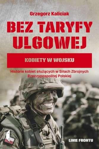 Bez_taryfy_ulgowej._Kobiety_w_wojsku._Historie_kobiet_sluzacych_w_Silach_Zbrojnych_Rzeczypospolitej_Polskiej