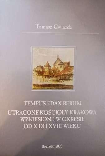 Tempus_edax_rerum._Utracone_koscioly_Krakowa_wzniesione_w_okresie_od_X_do_XVIII_wieku