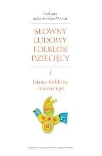 Slowny_ludowy_folklor_dzieciecy_1._Istota_folkloru_dzieciecego