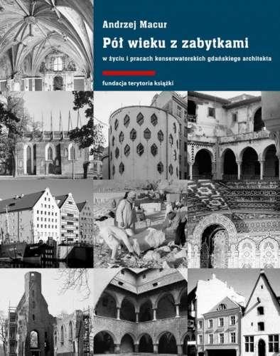 Pol_wieku_z_zabytkami_w_zyciu_i_pracach_konserwatorskich_gdanskiego_architekta