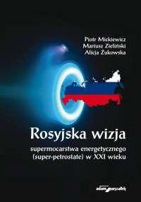 Rosyjska_wizja_supermocarstwa_energetycznego__super_petrostate__w_XXI_wieku