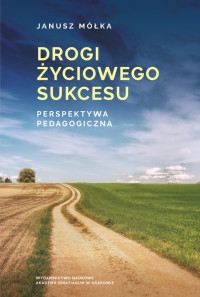 Drogi_zyciowego_sukcesu._Perspektywa_pedagogiczna